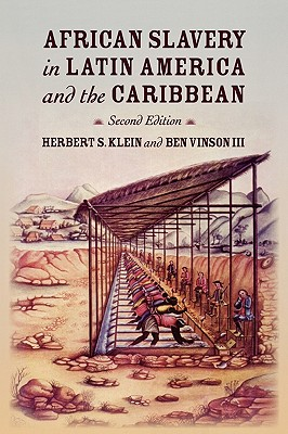 African Slavery in Latin America and the Caribbean By Klein, Herbert S./ Vinson, Ben, III