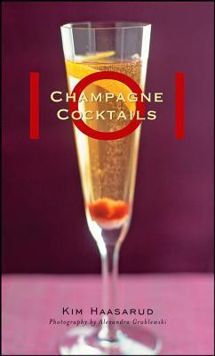 101 Champagne Cocktails By Haasarud, Kim/ Grablewski, Alexandra (PHT)