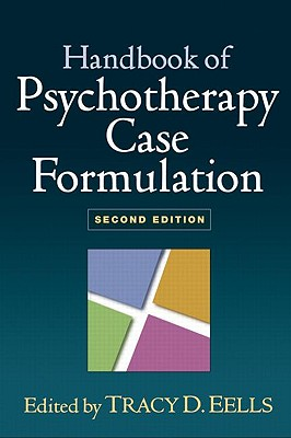 Handbook of Psychotherapy Case Formulation By Eells, Tracy D., Ph.D. (EDT)
