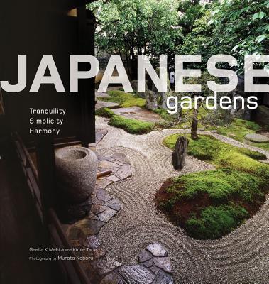 Japanese Gardens By Mehta, Geeta K./ Tada, Kimie/ Noboru, Murata (PHT)